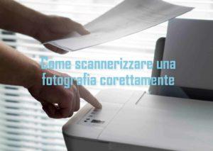 Come scannerizzare una fotografia